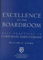 Excellence in the Boardroom : Best Practices in Corporate Directorship