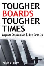 Tougher Boards for Tougher Times : Corporate Governance in the Post-Enron Era