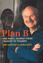 Plan B : One Man's Journey from Tragedy to Triumph
