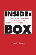 Inside the Box: Leading With Corporate Values to Drive Sustained Business Suc...