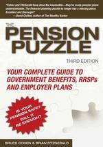 The Pension Puzzle : Your Complete Guide to Government Benefits, RRSPs, and Employer Plans (3TH)