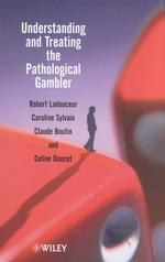 Understanding and Treating the Pathological Gambler (Family Matters)
