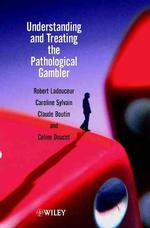 Understanding and Treating the Pathological Gambler