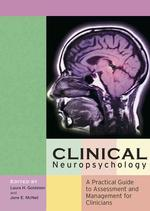 Clinical Neuropsychology : A Practical Guide to Assessment and Management for Clinicians