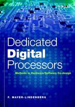 Dedicated Digital Processors : Methods in Hardware/Software Co-Design