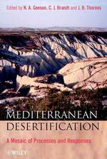 Mediterranean Desertification : A Mosaic of Processes and Responses
