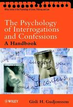 尋問と自白の心理学<br>The Psychology of Interrogations and Confessions : A Handbook (Wiley Series in Psychology of Crime, Policing and Law)