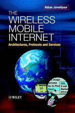 The Wireless Mobile Internet : Architectures, Protocols and Services