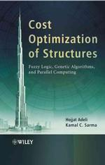 Cost Optimization of Structures : Fuzzy Logic, Genetic Algorithms, and Parallel Computing