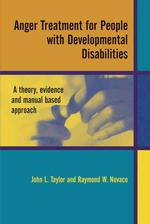 Anger Treatment for People with Developmental Disabilities : A Theory, Evidence and Manual Based Approach