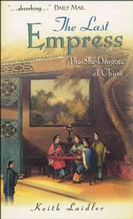 The Last Empress : The She-Dragon of China (Reprint)