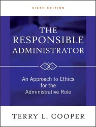 行政倫理へのアプローチ(第6版)<br>Responsible Administrator : An Approach to Ethics for the Administrative Role -- Hardback (6th Editio)
