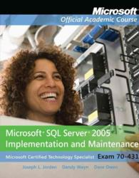 Microsoft SQL Server 2005 Implementation and Maintenance (Exam 70-431) (Microsoft Official Academic Course) (PCK PAP/CD)