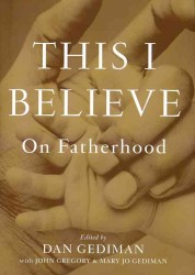 This I Believe : On Fatherhood (This I Believe)