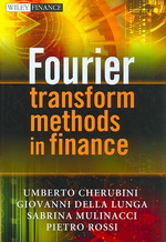 金融におけるフーリエ変換法<br>Fourier Transform Methods in Finance (Wiley Finance)