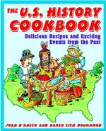 The Us History Cookbook : Delicious Recipes and Exciting Events from the Past