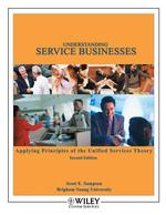 Understanding Service Businesses : Applying Principles of Unified Services Theory (2 SPI)