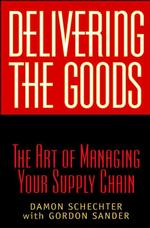 Delivering the Goods : The Art of Managing Your Supply Chain