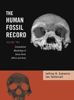 The Human Fossil Record : Craniodental Morphology of Genus Homo, (Africa and Asia) (Human Fossil Record) 〈2〉