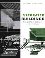 Integrated Buildings : The Systems Basis of Architecture
