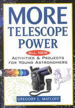 More Telescope Power : All New Activities and Projects for Young Astronomers