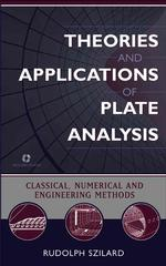 Theories and Applications of Plate Analysis : Classical, Numerical and Engineering Methods (HAR/CDR)
