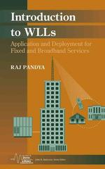Introduction to Wlls : Application and Deployment for Fixed and Broadband Services (Ieee Series on Digital & Mobile Communication, Series Editor: John