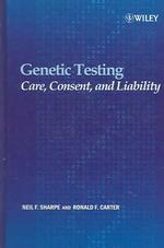 遺伝子検査<br>Genetic Testing : Care, Consent and Liability