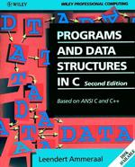 Programs and Data Structures in C : Based on ANSI C and C++ (Wiley Professional Computing) (2 SUB)