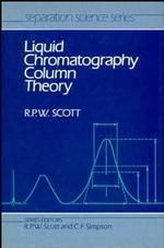 Liquid Chromatography Column Theory (Separation Science Series)