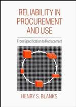 Reliability in Procurement and Use : From Specification to Replacement