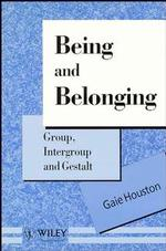Being and Belonging : Group, Intergroup and Gestalt (Wiley Series in Psychotherapy and Counselling)