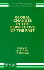Global Changes in the Perspective of the Past (Dahlem Workshop Reports--Environmental Sciences)