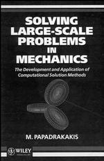 Solving Large-Scale Problems in Mechanics : The Development and Application of Computational Solution Methods
