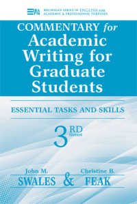 Commentary for Academic Writing for Graduate Students : Essential Tasks and Skills (Michigan Series in English for Academic & Professional Purposes) (3TH)
