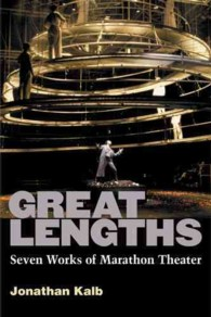 Great Lengths : Seven Works of Marathon Theater (Reprint)