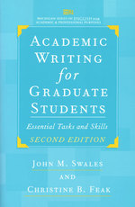 大学院生のための学術作文術:必須課題・スキル(第2版)<br>Academic Writing for Graduate Students : Essential Tasks and Skills (Michigan Series in English for Academic & Professional Purposes) (2ND)