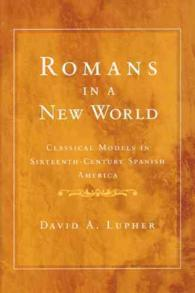 Romans in a New World : Classical Models in Sixteenth-Century Spanish America (History, Languages, and Cultures of the Spanish and Portuguese Worlds)