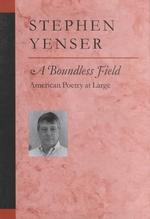 A Boundless Field : American Poetry at Large (Poets on Poetry)