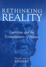 Rethinking Reality : Lucretius and the Textualization of Nature (Studies in Literature and Science)