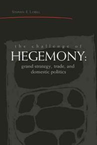 The Challenge of Hegemony : Grand Strategy, Trade, and Domestic Politics