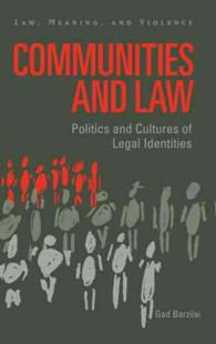 コミュニティと法:法的アイデンティティの政治と文化<br>Communities and Law : Politics and Cultures of Legal Identities (Law, Meaning, and Violence)
