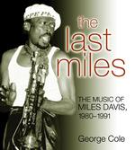The Last Miles : The Music of Miles Davis, 1980-1991 (Jazz Perspectives)