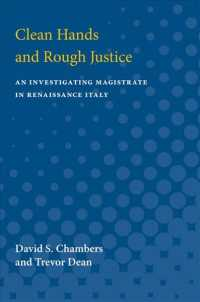 Clean Hands and Rough Justice : An Investigating Magistrate in Renaissance Italy (Reprint)