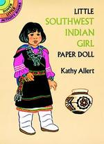 Little Southwest Indian Girl Paper Doll (Dover Little Activity Books)