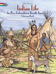 Indian Life in Pre-columbian North America Coloring Book (Dover History Coloring Book) (CLR CSM)