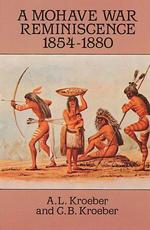 A Mohave War Reminiscence 1854-1880 (Reprint)