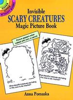 Invisible Scary Creatures Magic Picture Book (Dover Little Activity Books)