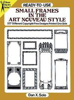 Ready-To-Use Small Frames in the Art Nouveau Style : 227 Different Copyright-Free Designs Printed One Side