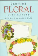 Old-Time Floral Gift Labels : 8 Full-Color Pressure-Sensitive Designs